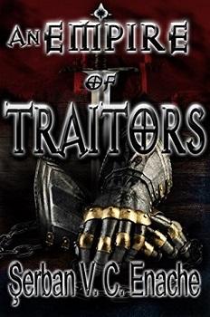 Empire of Traitors by Serban V.C.Enache
