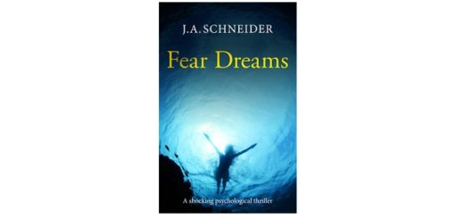 Feature Image - Fear Dreams by J.A. Schneider