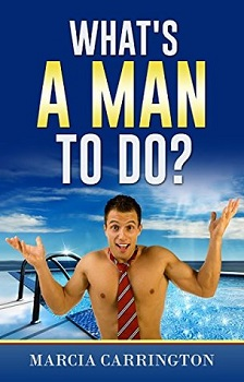 Whats a man to do by Marica Carrington