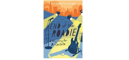 Feature Image - End of a Roadie by Elizabeth Flynn
