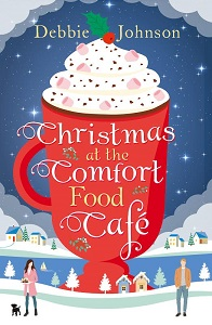 Christmas at the Comfort Food Cafe by Debbie Johnson - Front cover