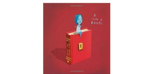 Feature Image - A Child of Books by Sam Winton and Oliver Jeffers
