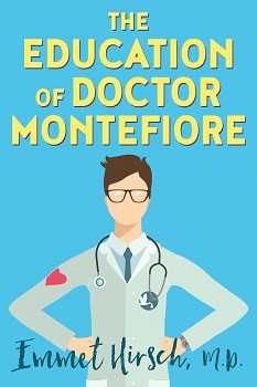 the-education-of-doctor-montefiore-by-emmet-hirsch-m-d