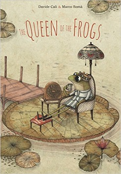 The Queen of Frogs by Davide Cali