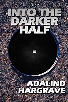 Into the Darker Half by Adalind Hargrave