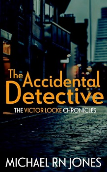 The Accidental Detective by Michael RN Jones Melvyn Small