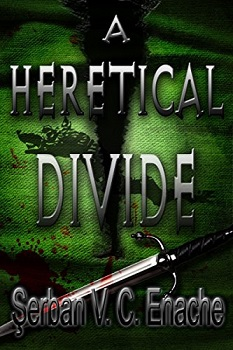 A Heretical Divide by Serban Enache
