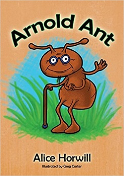 Arnold Ant by Alice Horwill