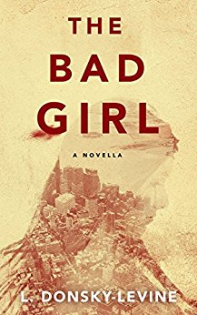 The Bad Girl by L. Donsky-Levine