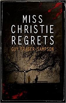 Miss Christie Regrets by Guy Fraser-Sampson