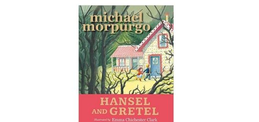Feature Image - Hansel and Gretel by Michael Morpurgo