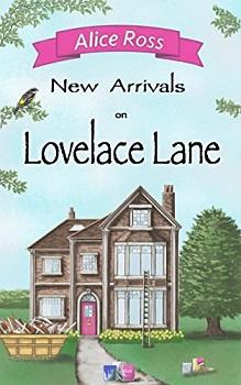 New Arrivals on Lovelace Lane by alice ross