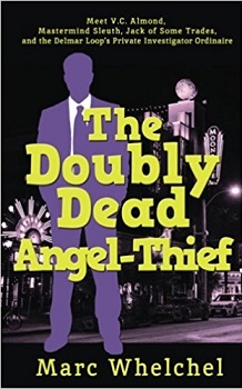 The Double Dead Angel Thief by Marc Whelchel