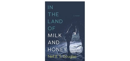 Feature Image - In the Land of Milk and Honey by Nell E S Douglas