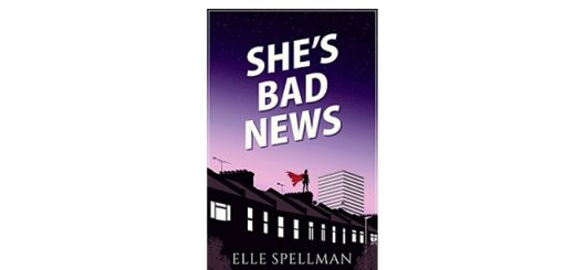 Feature Image - She's Bad News by Ella Spellman