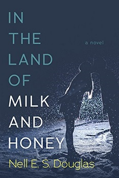 In the Land of Milk and Honey by Nell E S Douglas