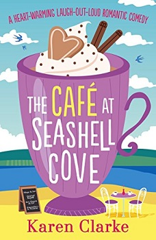 The Cafe at seashell Cove by Karen Clarke