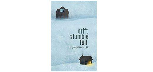 Feature Image Drift Stumble Fall by M. Jonathan Lee