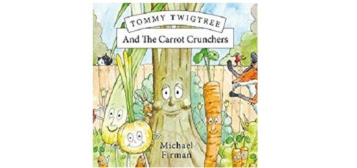 Feature Image - Tommy Twigtree and the Carrot Crunchers by Michael Firman