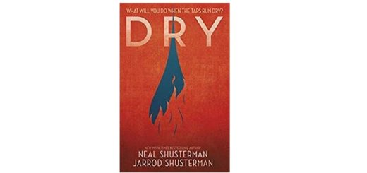 Feature image - book cover of Dry by Neal Schusterman and Jarrod Schusterman