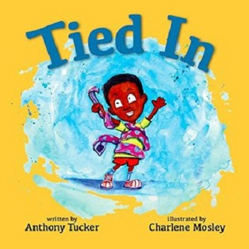 Tied In by Anthony Tucker