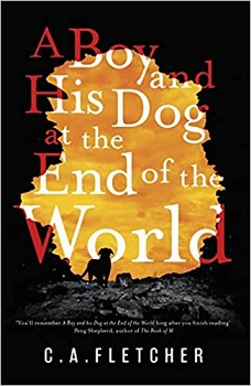 A Boy and his Dog at the End of the World by C A Fletcher