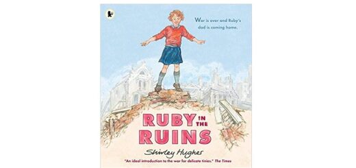 Feature Image - Ruby in the Ruins by Shirley Hughes
