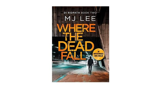 Feature Image - Where the Dead Fall by M J Lee
