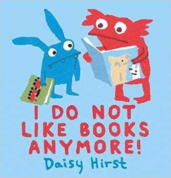 I Do Not Like Books Anymore by Daisy Hirst