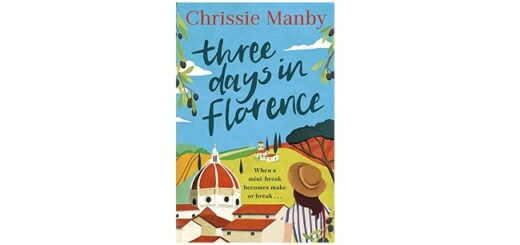 Feature Image - Three Days in Florence by Chrissie Manby