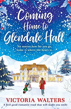 Coming Home to Glendale Hall by Victoria Walters