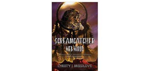 Feature Image - Screamcatcher Web World by Christy J Bleedlove