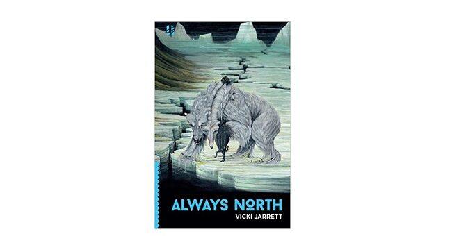 Feature Image - Always North by Vicki Jarrett