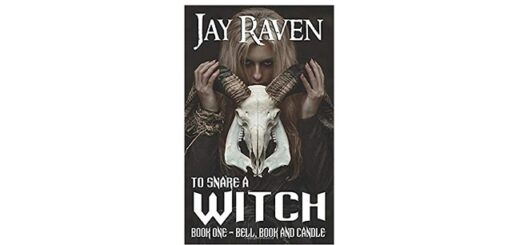 Feature Image - To Snare a Witch by Jay Raven
