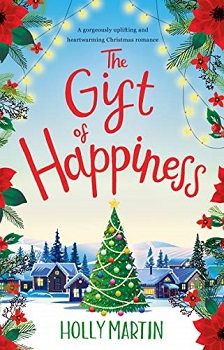 The Gift of Happiness by Holly Martin
