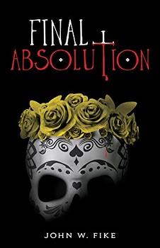 Final Absolution by John W Fike