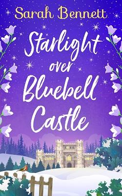 Starlight over bluebell castle sarah bennett