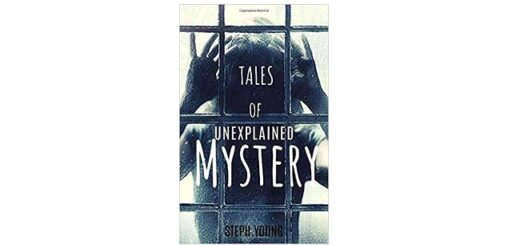 Feature Image - Tales-of-Mystery-Unexplained book review -by-Steph-Young