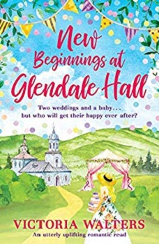 New Beginnings at Glendale Hall by Victoria Walkers