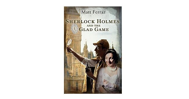 Feature Image - Sherlock and the Glad Game by Matt Ferraz