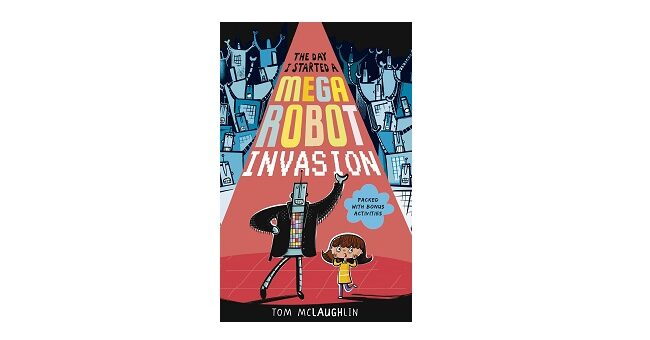 Feature Image - The Day I Started a Mega Robot Invasion by Tom McLaughlin