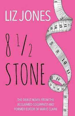 Eight and a Half Stone by Liz Jones
