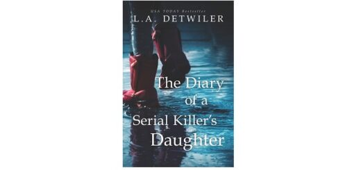 Feature Image - The Diary of a Serial Killer's Daughter by L.A. Detwiler