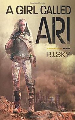 A Girl Called Ari by P. J. Sky