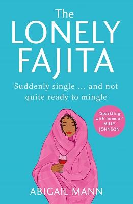 The Lonely Fajita by Abigail Mann