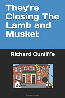 They're Closing The Lamb and Musket by Richard Cunliffe