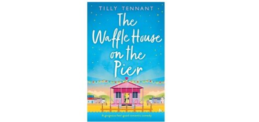 Feature Image - The Waffle House on the Pier by Tilly Tennant
