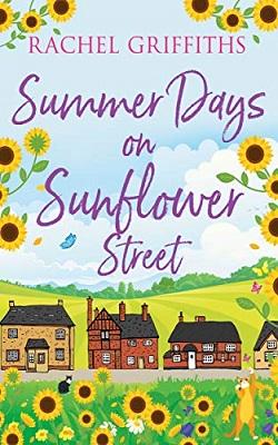 Summer Days on Sunflower Street by Rachel Griffiths