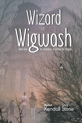Wizard of Wigwash by Alistair Kendall and Ginny Stone