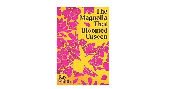Feature Image - The Magnolia that Bloomed Unseen by Ray Smith